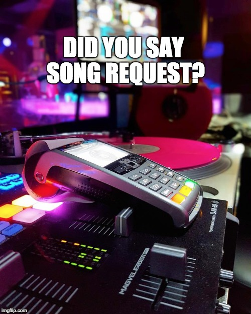 Did You Say Song Request?