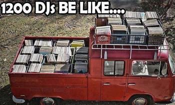 1200 DJs Be Like