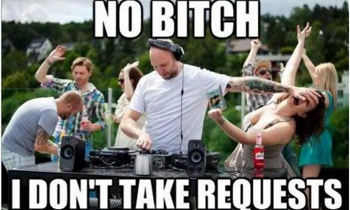 DJ Don't Take Request