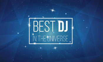 Best DJ in the Universe