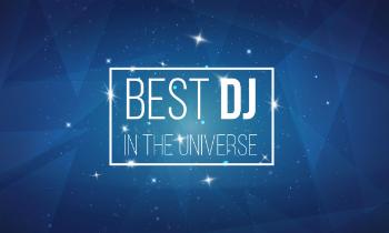 Best DJ in the Universe