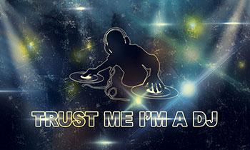 Trust The DJ