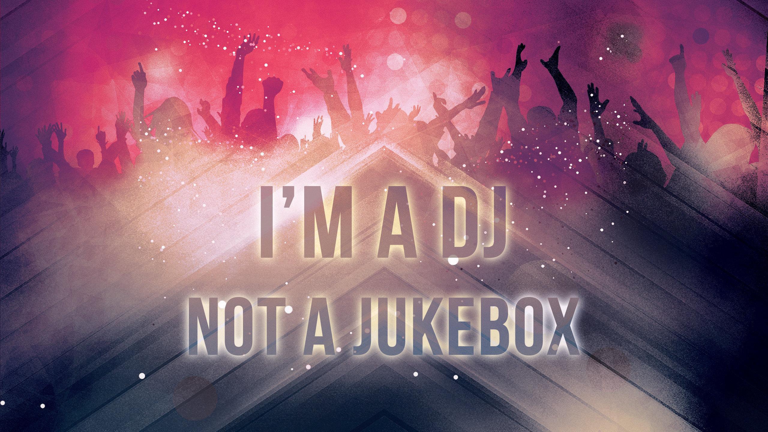 Im A DJ Not Jukebox Wallpaper
