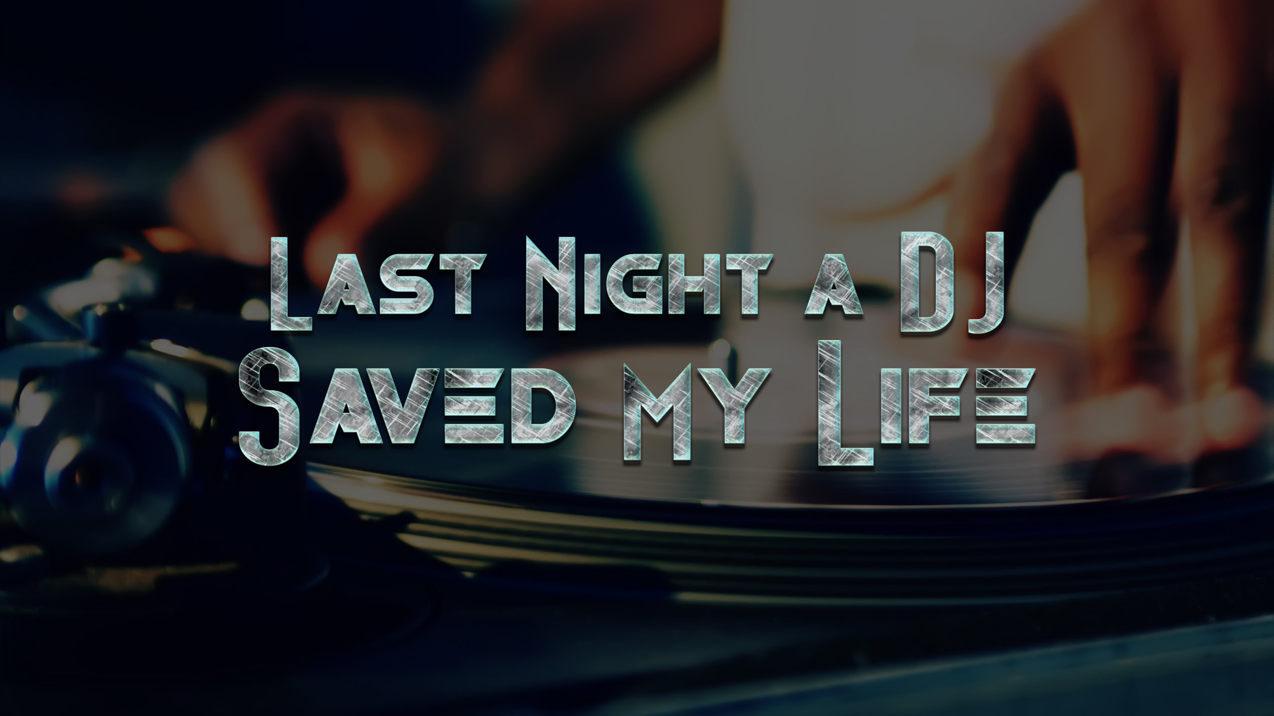 Last Night a DJ Saved My Life Wallpaper
