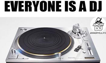 Everyone is a DJ Until...
